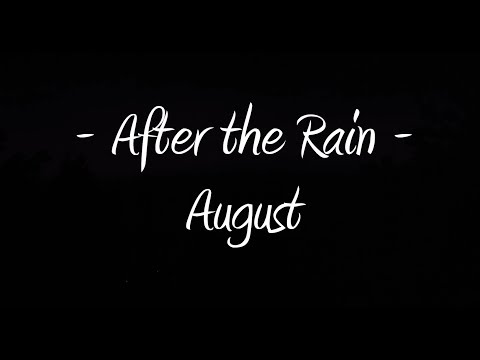 After The Rain - August w/ Lyrics