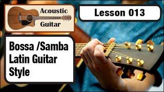 ACOUSTIC GUITAR 013: Bossa /Samba Latin Guitar Style