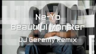 Ne-Yo - Beautiful Monster (Dance Remix) - DJ Geremy Remix - NEW SINGLE 2010