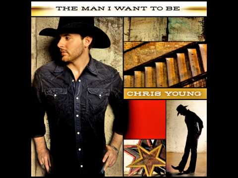 The Man I Want To Be by Chris Young (Album Cover)