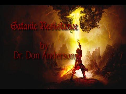 Satanic Resistance - Dr. Don Anderson
