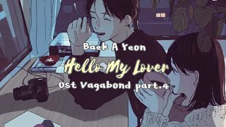 [Sub Indo Lirik] Baek Ah Yeon _ Hello My Lover Ost Vagabond part.4