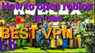 How to open roblox in uae (BB Vpn)