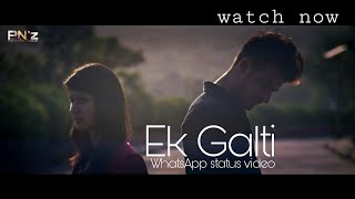 Ek Galti 💔 | Jab Aankhein Band Hoti Hain | Whatsapp Status Video