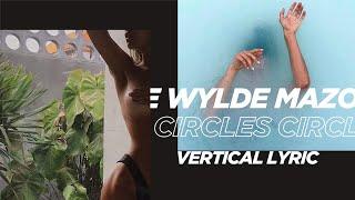 Mazoulew - Circles (ft. Bonnie Wylde) (Vertical Lyric)
