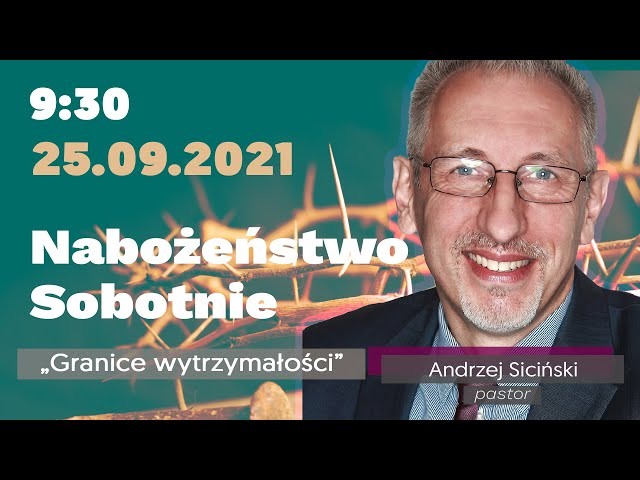 Nabożeństwo Sobotnie - Granice wytrzymałości - pastor Andrzej Siciński - 25.09.2021