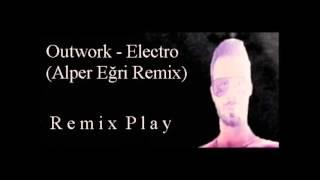 Outwork   Electro Alper Eğri Remix Remix Play 2016