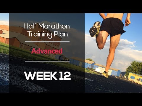 Advanced Half Marathon Training Plan (WEEK 12)