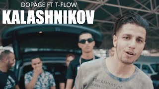 Dopage ft T-flow - KALASHNIKOV (officiel Video)