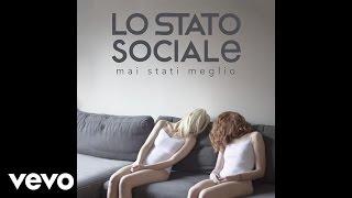 Baixar Lo Stato Sociale - Mai Stati Meglio