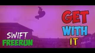 Swift Freerun - Get With It