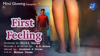 First Feeling || Hindi Short Film || Heart Touching Short Film ||  Mind Glowing