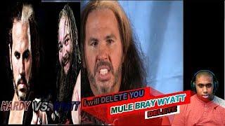 Matt Hardy IS WOKEN and ready to DELETE BRAY Wyatt