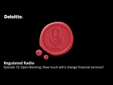 Regulated Radio – Episode 10: Open Banking: How much will it change the financial services sector?