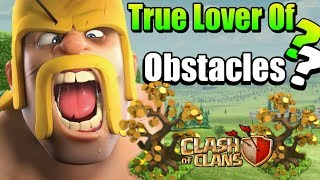 I found a true Lover Of obstacle in clash of clans In Hindi And all dates of obstacles .