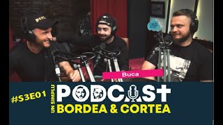 Bordea si Cortea | Un simplu podcast | USP S3E01 - Back in Business (cu Buca)