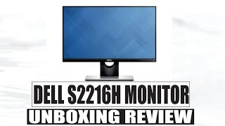 Dell S2216H Full HD IPS Monitor Unboxing Review