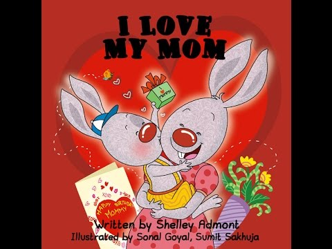 Reading Aloud For Kids-love You Mommy-book Reading By Shelley Admont-values