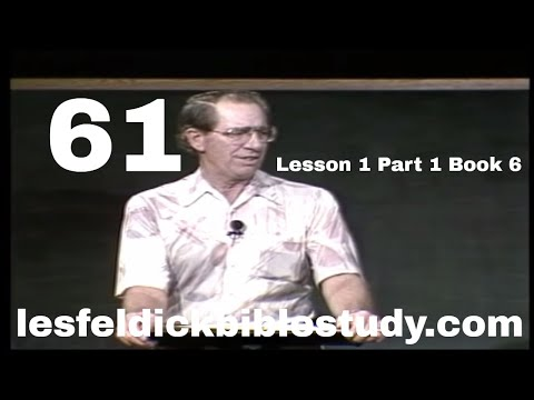61 - Les Feldick Bible Study Lesson 1 - Part 1 - Book 6 - Calling Out a People for His Name