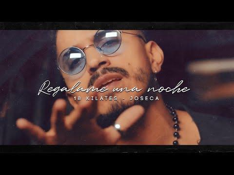 18 Kilates - Regalame una noche (Video Oficial) ft. Joseca