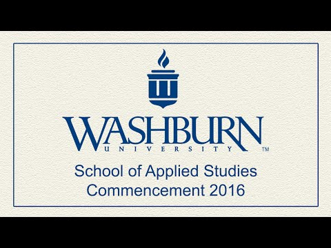 Washburn University | 2016 School of Applied Studies Commencement