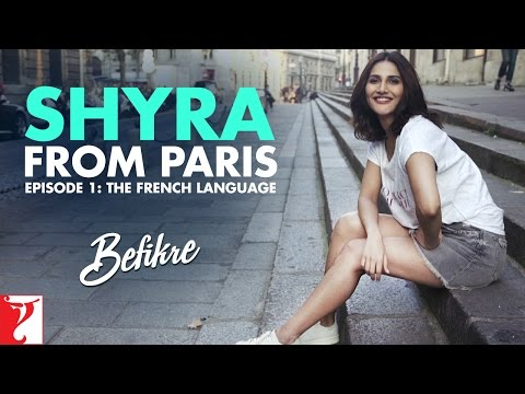 Shyra From Paris | Episode 1: The French Language | Befikre