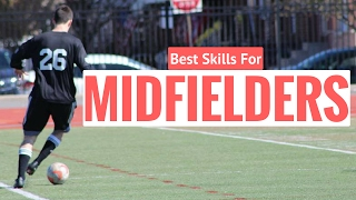 Top 5 best soccer attacking skills for midfielders - soccer skills to use in a game