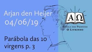 18. Parabolas 10 virgens p.3   Arjan den Heijer (04/06/19)