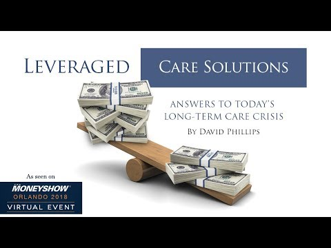 How to Leverage Your Assets Today For Your Long Term Care Ev