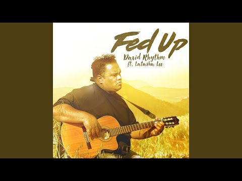 Fed up (feat. Latasha Lee)