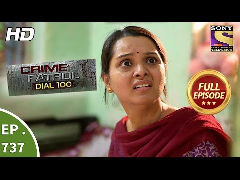Crime Patrol Dial 100  Ep 737  Full Episode  20th  March, 2018