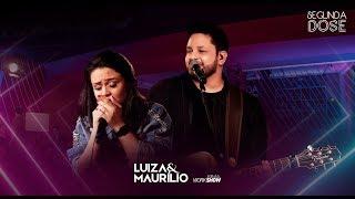Luiza e Maurílio - Mérito - DVD Segunda Dose