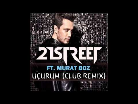 21street ft. Murat Boz - Uçurum (Club Remix)