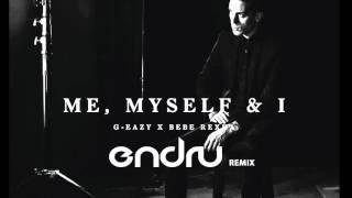 G-Eazy X Bebe Rexha - Me, Myself & I (Endru unofficial remix)