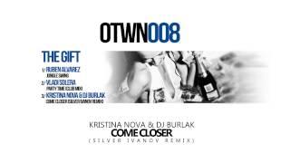 Kristina Nova & DJ Burlak - Come Closer (Silver Ivanov Remix)