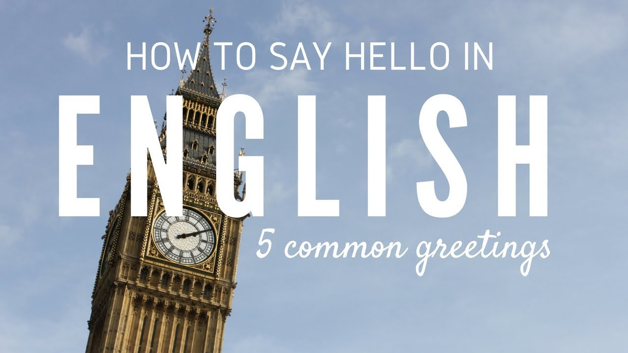 How To Say Hello In English 5 Common Greetings Youtube
