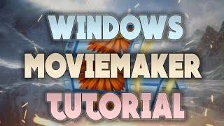 Windows Movie Maker Full Tutorial - Everything you need to know!