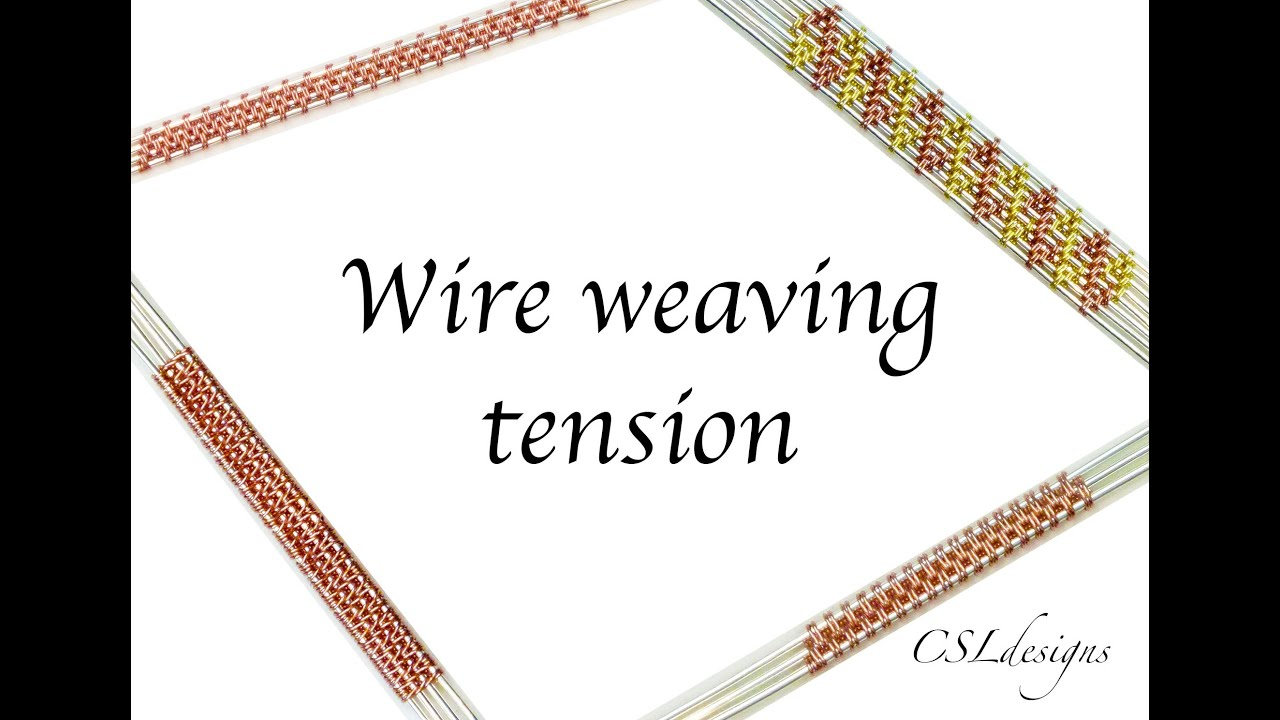 Wire weaving tension ⎮ Wire weaving series - YouTube