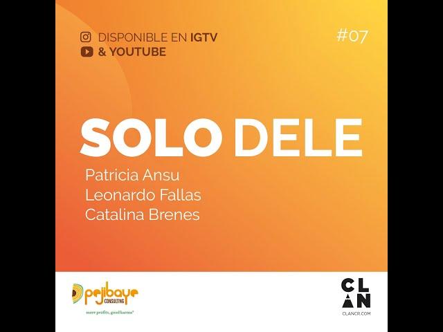 SoloDele #07 con Ansu Babies & Family, Leo Fallas Post y El Tintero.