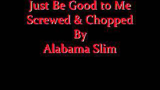 Just Be Good to Me SOS Band Screwed & Chopped By Alabama Slim