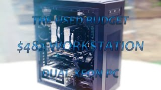 Project Reprisal: The $482 Used Budget 24 Thread Dual Xeon Workstation