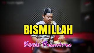 Download Lagu QOSIDAH MODERN ! BISMILLAH KOPLO PESANTREN mp3