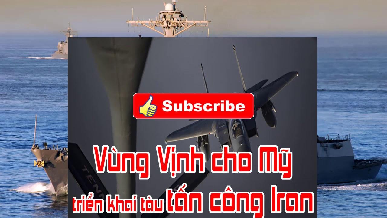 Vùng Vịnh cho Mỹ triển khai tàu tấn công Iran