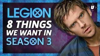 8 Things We Want From Legion Season 3