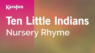 Karaoke Ten Little Indians - Nursery Rhyme *