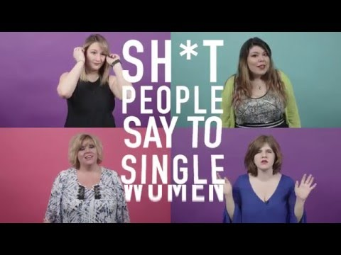 Sh*t People Say to Single Women by Pure Romance