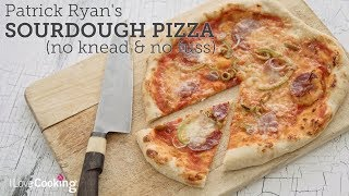 Patrick Ryan's No Fuss Sourdough Pizza