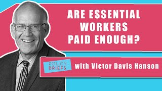 Policy Briefs: Victor Davis Hanson on Essential Workers
