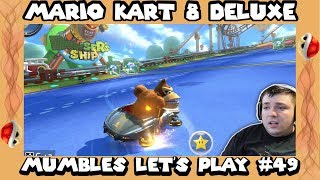 Mario Kart 8 Deluxe - The Struggle Is Real! - Mumbles Lets Play #49