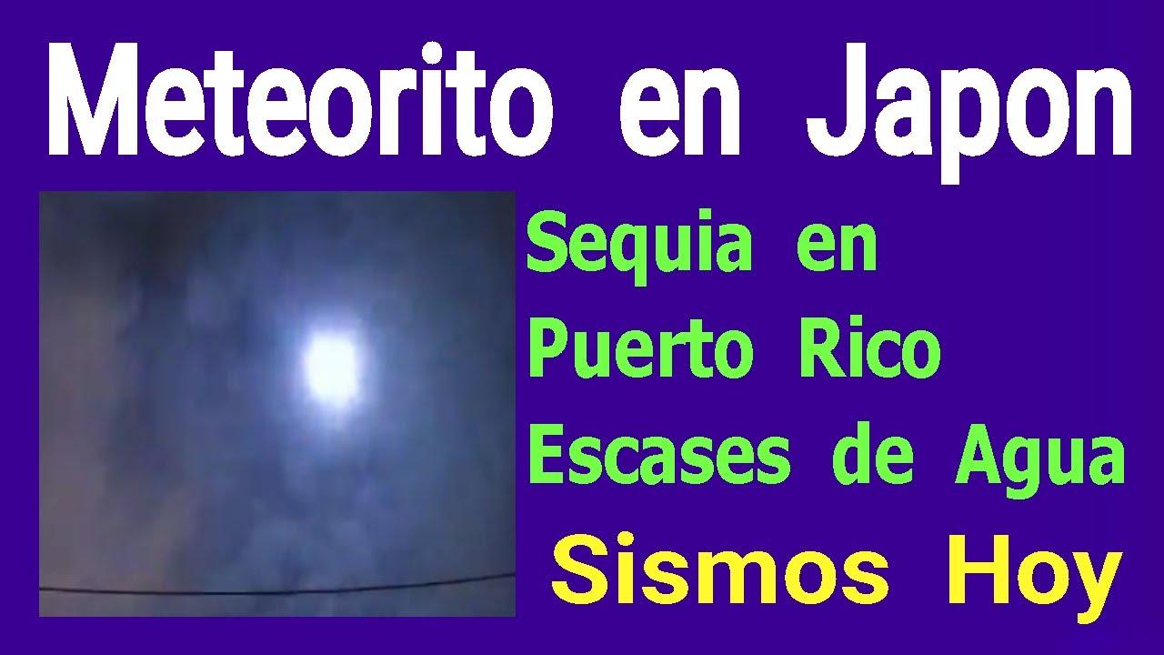 Sismos Hoy Actividad de Volcanes Meteorito en Japon Sequia en Puerto Rico Escases de Agua Hyper333